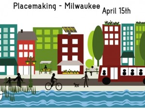 Register Now – Placemaking Milwaukee – April 15