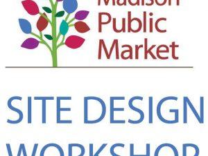 Madison Public Market Site Design Workshop – Nov. 3