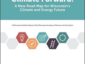 Climate Forward: A New Road Map for Wisconsin's Climate and Energy Future