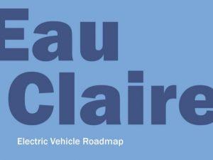 Forward Thinking – Eau Claire's EV Roadmap